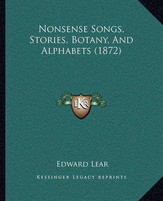 Nonsense Songs, Stories, Botany, and Alphabets (1872) by Edward Lear