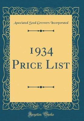 1934 Price List (Classic Reprint) by Associated Seed Growers Incorporated image
