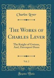 The Works of Charles Lever, Vol. 2 by Charles Lever image