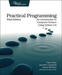 Practical Programming, 3e by Paul Gries
