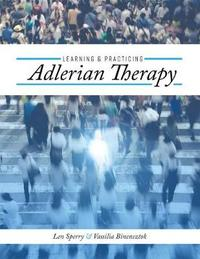 Learning and Practicing Adlerian Therapy by Len Sperry