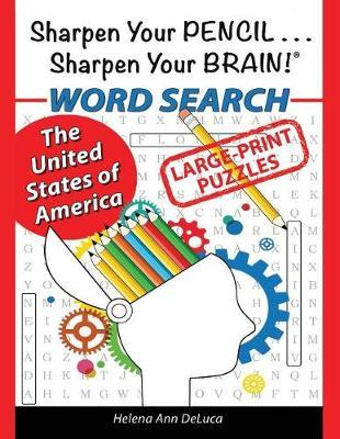 Sharpen Your Pencil . . . Sharpen Your Brain! by Helena Ann DeLuca