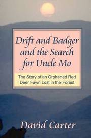 Drift and Badger and the Search for Uncle Mo by David Carter
