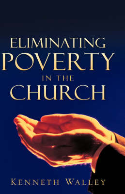 Eliminating Poverty in the Church by Kenneth Walley image