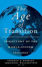 The Age of Transition by Terence K. Hopkins