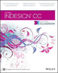 InDesign CC Digital Classroom by Christopher B. R. Smith