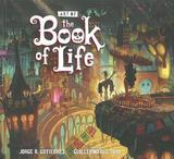 The Art Of The Book Of Life by Jorge Gutierrez