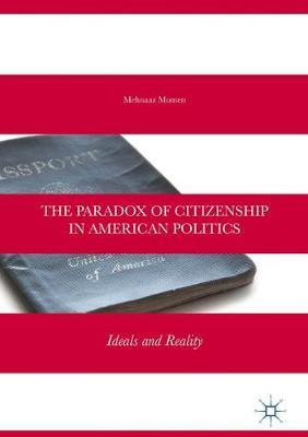 The Paradox of Citizenship in American Politics by Mehnaaz Momen