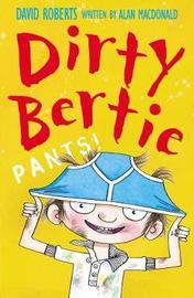 Pants! (Dirty Bertie) by Alan MacDonald