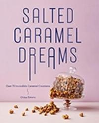 Salted Caramel Dreams by Chloe Timms