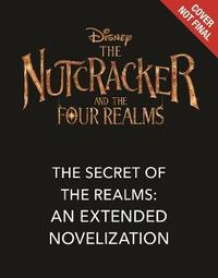The Nutcracker And The Four Realms by Disney Book Group