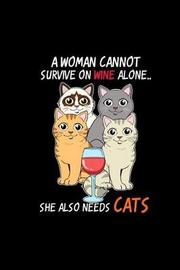 A Woman Cannot Survive On Wine Alone She Also Needs Cats by Kitty Notes image