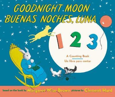 Goodnight Moon 123/Buenas Noches, Luna 123 by Margaret Wise Brown