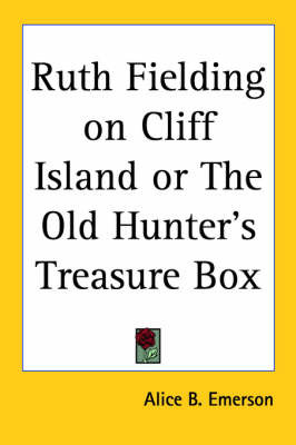 Ruth Fielding on Cliff Island or The Old Hunter's Treasure Box by Alice B.Emerson image