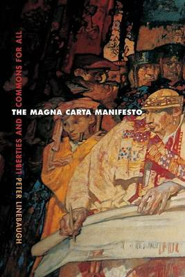 The Magna Carta Manifesto: Liberties and Commons for All by Peter Linebaugh image