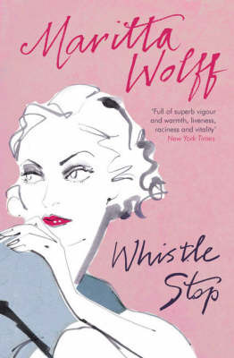 Whistle Stop by Maritta Wolff