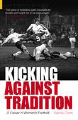 Kicking Against Tradition by Wendy Owen