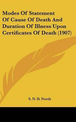 Modes of Statement of Cause of Death and Duration of Illness Upon Certificates of Death (1907) by S N D North