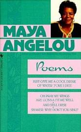 Poems Of Maya Angelou by Maya Angelou