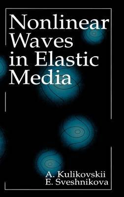 Nonlinear Waves in Elastic Media by A.G. Kulikovskii image