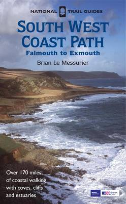 South West Coast Path: Falmouth to Exmouth by Brian Le Messurier