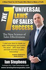 The 7 Universal Laws of Sales Success by MR Ian Stephens