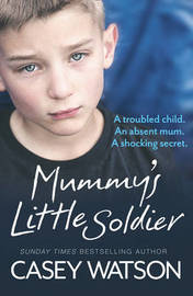 Mummy's Little Soldier by Casey Watson