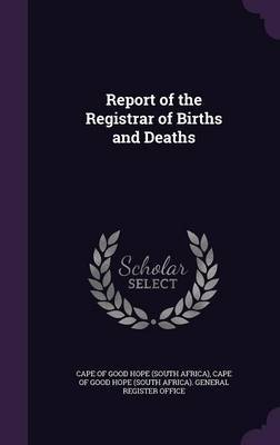 Report of the Registrar of Births and Deaths