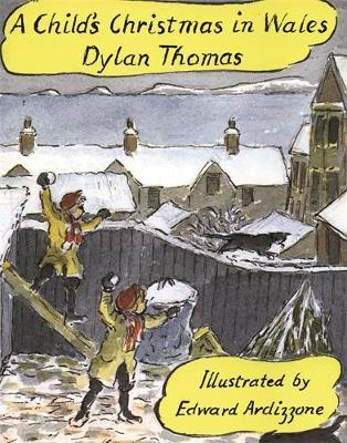 A Child's Christmas In Wales Illustrated Edition by Dylan Thomas
