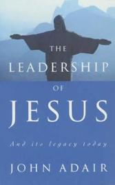 The Leadership of Jesus by John Adair image