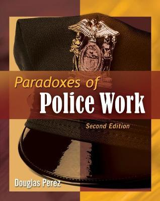 Paradoxes of Police Work by Douglas W Perez image