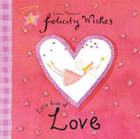 Felicity Wishes: Felicity Wishes Little Book Of Love by Emma Thomson image