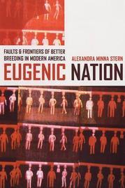 Eugenic Nation by Alexandra Minna Stern image