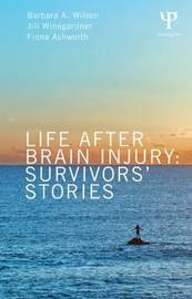 Life After Brain Injury by Barbara A Wilson