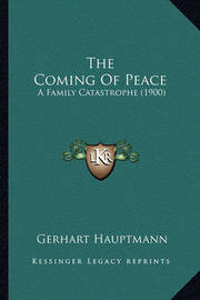 The Coming of Peace: A Family Catastrophe (1900) by Gerhart Hauptmann