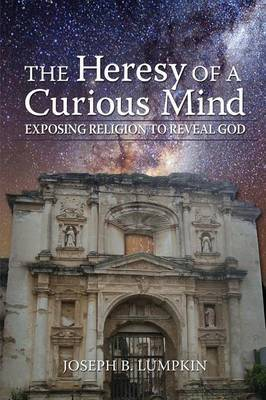 The Heresy of a Curious Mind by Joseph B Lumpkin image