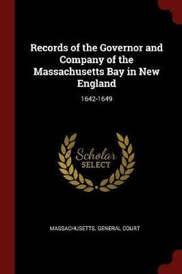 Records of the Governor and Company of the Massachusetts Bay in New England image