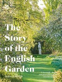 The Story of the English Garden by Ambra Edwards