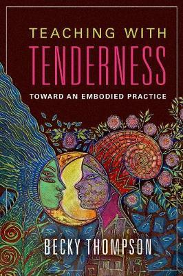 Teaching with Tenderness by Becky Thompson