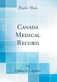 Canada Medical Record (Classic Reprint) by Unknown Author