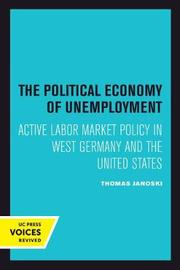 The Political Economy of Unemployment by Thomas Janoski image