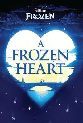 Disney Frozen A Frozen Heart by Elizabeth Rudnick