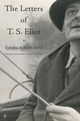 Letters of T. S. Eliot Volume 8 by T.S. Eliot