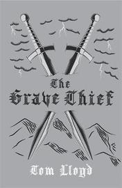 The Grave Thief by Tom Lloyd