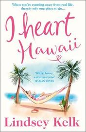 I Heart Hawaii by Lindsey Kelk