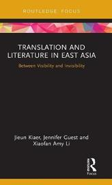 Translation and Literature in East Asia by Jieun Kiaer