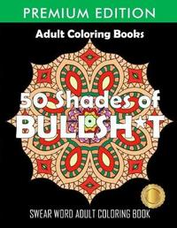 50 Shades Of Bullsh*t by Adult Coloring Books image