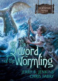 The Sword of the Wormling by Jerry B Jenkins