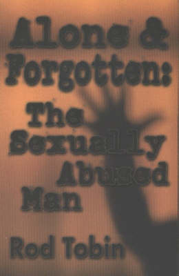 Alone and Forgotten: The Sexually Abused Man by Rod Tobin image