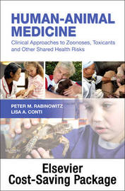 Human-Animal Medicine - Text and Veterinary Consult Package: Clinical Approaches to Zoonoses, Toxicants and Other Shared Health Risks by Peter M Rabinowitz image